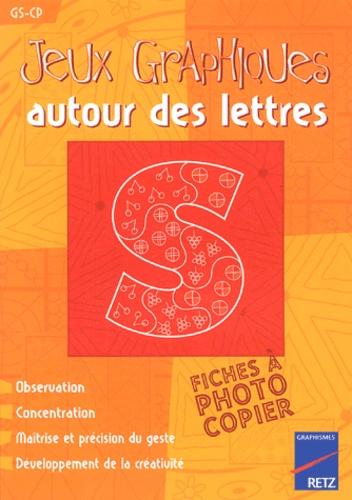 Jeux Graphiques Autour Des Lettres Gs Cp De Solange Sanchis Livre Decitre