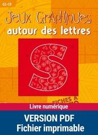 Solange Sanchis - Jeux graphiques autour des lettres GS-CP.