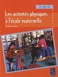 Solange Sanchis - Les activités physiques à l'école maternelle PS-MS-GS.