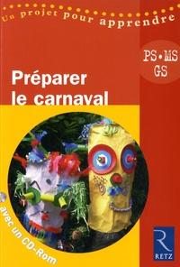 Solange Sanchis et Lysia Ménard - Préparer le carnaval PS, MS, GS. 1 Cédérom