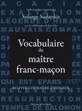 Solange Sudarskis - Vocabulaire du maitre franc-maçon - Relever, connaître, enseigner.