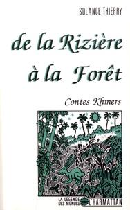 Solange Thierry - De la Rizière à la Forêt - Contes Khmers.
