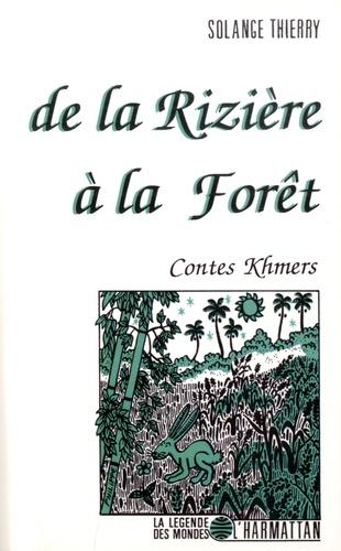 De la Rizière à la Forêt. Contes Khmers