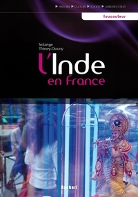 Solange Thiney-Duvoy - L'Inde en France.