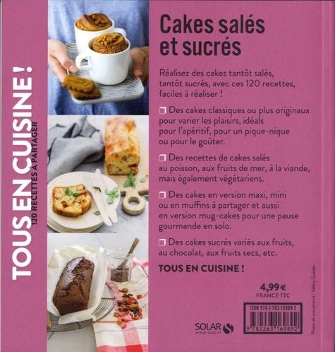 Cakes salés et sucrés. 120 recettes à partager