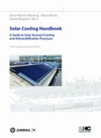 Solar Cooling Handbook - A Guide to Solar Assisted Cooling and Dehumidification Processes.