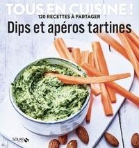 Solar - Dips et apéros tartines - 120 recettes à partager.