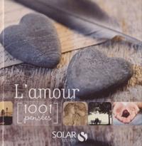 Solar - L'amour - 1001 pensées.