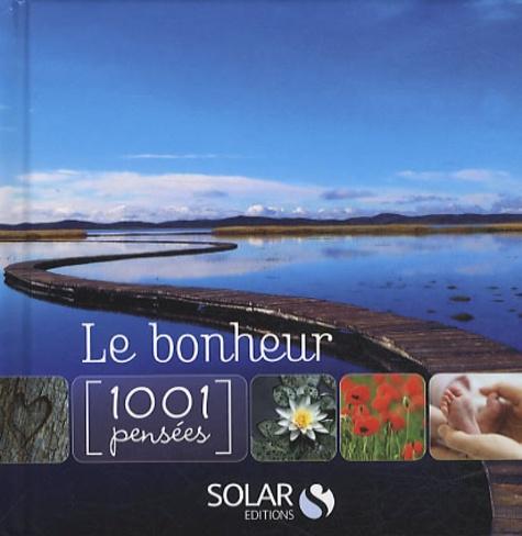 Solar - Le bonheur - 1001 Pensées.