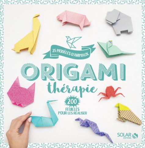 Solar - Origami thérapie - 25 modèles d'animaux, 200 feuilles pour les réaliser.