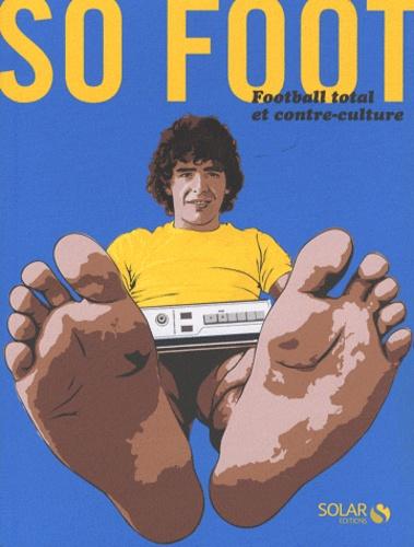 Solar - So Foot - Football total et contre-culture.