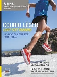 Solarberg Séhel - Courir léger Light Feet Running - Le guide pour optimiser votre foulée.