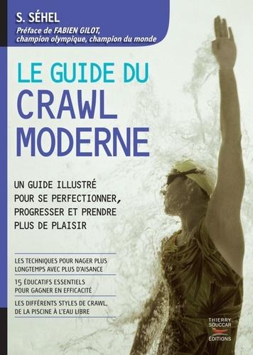 Le guide du crawl moderne - Solarberg Séhel - Format ePub - 9782365491136 - 14,99 €