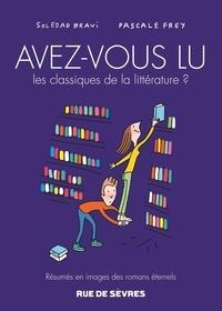 Soledad Bravi et Pascale Frey - Avez-vous lu les classiques de la littérature ? Tome 3 : .