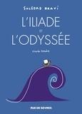 Soledad Bravi - L'Iliade et l'Odyssée - D'après Homère.