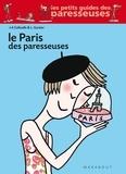 Soledad Bravi et Jeanne-Aurore Colleuille - Le Paris des Paresseuses.