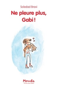 Soledad Bravi - Ne pleure plus, Gabi !.