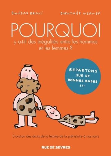 Soledad Bravi et Dorothée Werner - Pourquoi y a t-il des inégalités entre les hommes et les femmes ?.