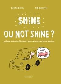 Soledad Bravi et Juliette Dumas - Shine ou not shine ?.