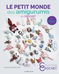 Soledad Iglesias Silva - Le petit monde des amigurumis au crochet.