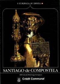 Soledad Lorenzo - Santiago de Compostella - 1000 ans de Pèlerinage Européen.