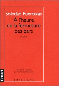Soledad Puértolas - À l'heure de la fermeture des bars.
