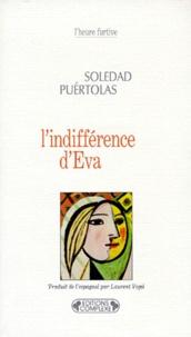 Soledad Puértolas - L'indifférence d'Eva.