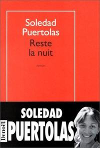 Soledad Puértolas - Reste la nuit.