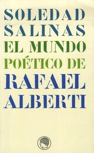 Soledad Salinas - El mundo poetico de Rafael Alberti.