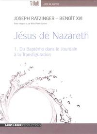 Benoît XVI - Jésus de Nazareth - Volume 1, du Baptême dans le Jourdain à la Transfiguration. 1 CD audio MP3