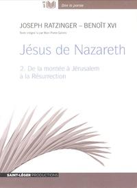 Benoît XVI - Jésus de Nazareth - Volume 2, de la montée à Jérusalem à la Résurrection. 1 CD audio MP3