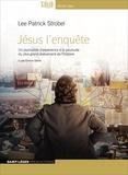 Lee Strobel - Jésus l'enquête - Un journaliste d'expérience à la poursuite du plus grand événement de l'Histoire. 1 CD audio MP3