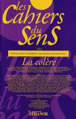 Jean-Luc Maxence - Les cahiers du sens N° 23/2013 : La colère.