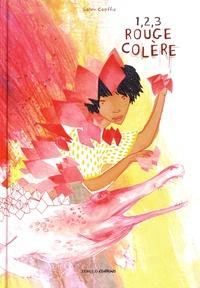 Solen Coeffic - 1, 2, 3 Rouge colère.