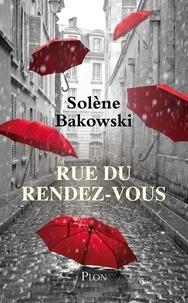 Solène Bakowski - Rue du rendez-vous.