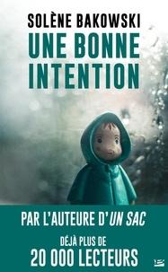 Solène Bakowski - Une bonne intention.