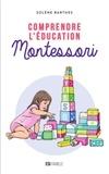 Solène Barthes - Comprendre l'éducation Montessori.