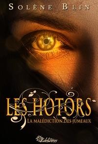 Solène Blin - Les Hotors 1 : Les Hotors - La malédiction des jumeaux.