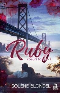 Solène Blondel - C urs fanés 1 : Ruby - Coeurs fanés, T1.