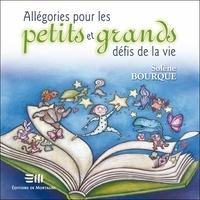 Solène Bourque - Allégories pour les petits et grands défis de la vie.