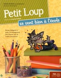 Solène Bourque - Petit Loup se sent bien à l'école.