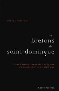 Solène Brisseau - Les Bretons de Saint-Domingue dans la seconde moitié du XVIIIe siècle.
