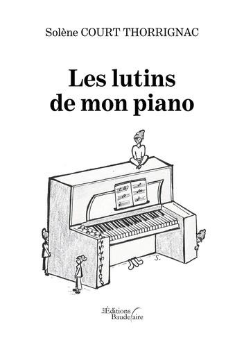 Solène Court Thorrignac - Les lutins de mon piano.