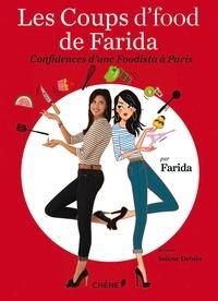 Solène Debiès et Farida La Foodista - Les coups d'food de Farida - Confidences d'une foodista à Paris.