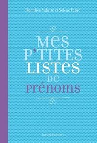 Solène Fabre et Dorothée Valante - Mes P'tites listes de prénoms.