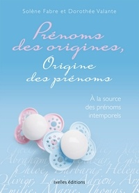 Solène Fabre et Dorothée Valante - Origine des prénoms.