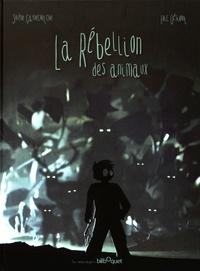 Solène Gaynecoetche et Eric Désiront - La rébellion des animaux.