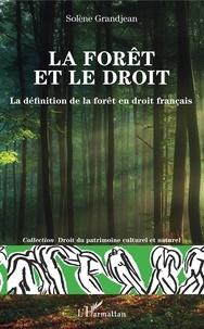 Solène Grandjean - La forêt et le droit - La définition de la forêt en droit français.