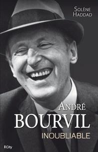 Solène Haddad - André Bourvil, inoubliable.