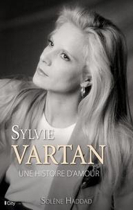 Solène Haddad - Sylvie Vartan, une histoire d'amour.